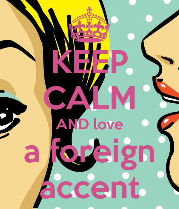 Accents- Funny orprejudice?